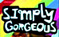 Simply Gorgeous is a Tickle Patch and Friends catch phrase